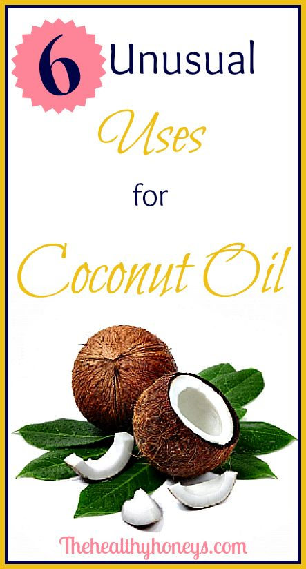 6 Unusual Uses for Coconut Oil - The Healthy Honeys
