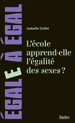 L'école apprend-elle l'égalité des sexes ? Pour combattre les inégalités à l'école  http://cataloguescd.univ-poitiers.fr/masc/Integration/EXPLOITATION/statique/recherchesimple.asp?id=191707740