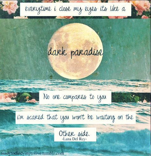 Dark Paradise Lana Del Rey Quotes 745 best images about ...