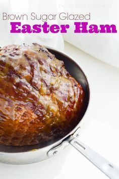 brown sugar glazed ham perfect for Easter dinner. Oven roasted and perfectly delicious.
