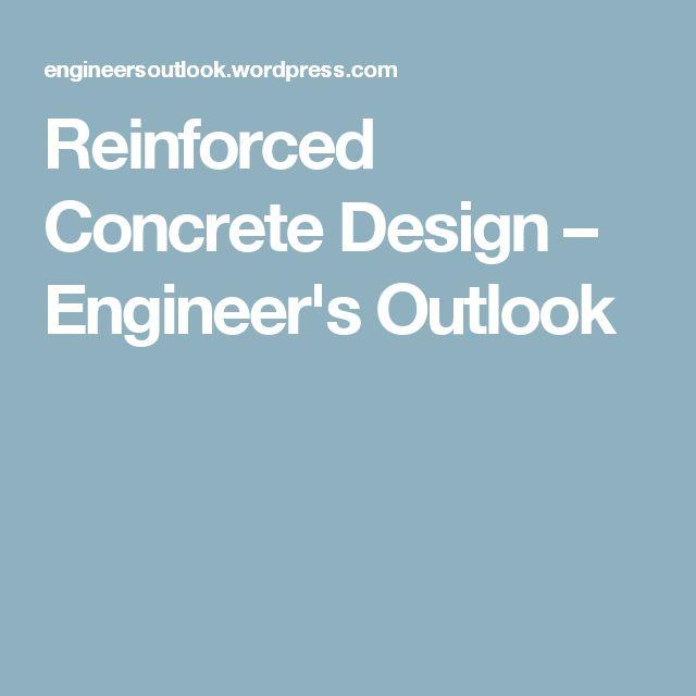 Reinforced Concrete Design – Engineer's Outlook
