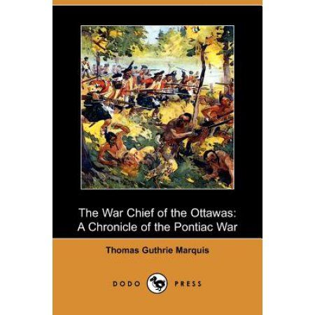 The War Chief of the Ottawas: A Chronicle of the Pontiac War (Dodo Press)