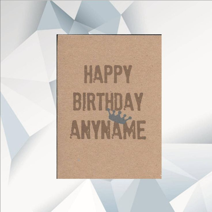HAPPY BIRTHDAY ANYNAME, Personalised Birthday Card, Personalized Card For Him, Blue Crown Design, Birthday Card Male by QuoteQueenCards on Etsy