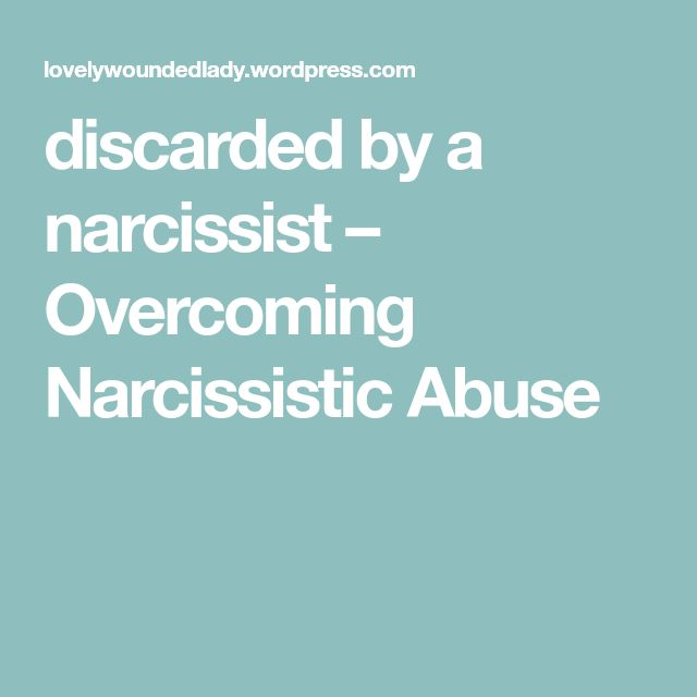 discarded by a narcissist – Overcoming Narcissistic Abuse