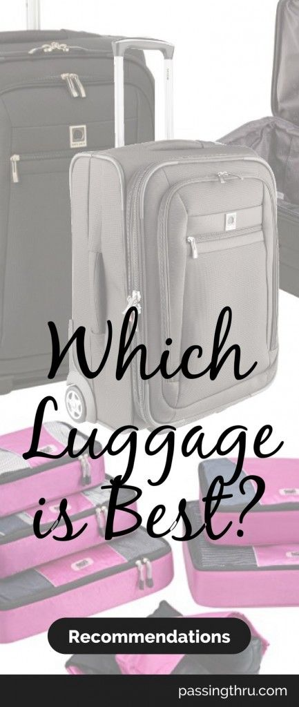 Best luggage for travel recommendations from our personal experience