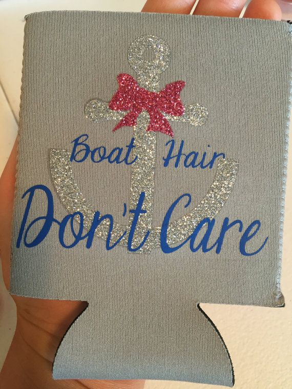 Customized koozie Boat hair don't care by MPKsilhouettes on Etsy