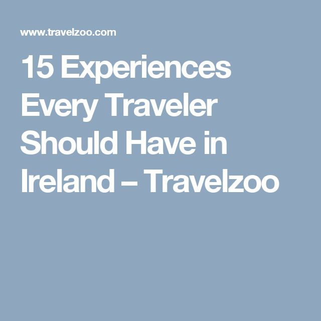 15 Experiences Every Traveler Should Have in Ireland – Travelzoo