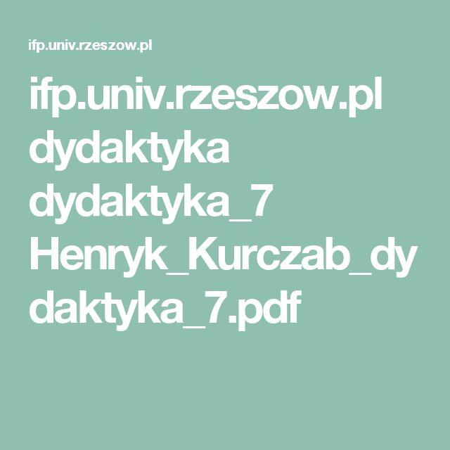 ifp.univ.rzeszow.pl dydaktyka dydaktyka_7 Henryk_Kurczab_dydaktyka_7.pdf