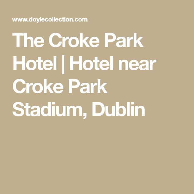 The Croke Park Hotel | Hotel near Croke Park Stadium, Dublin