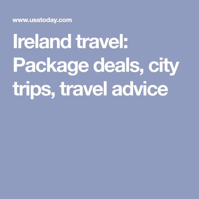 Ireland travel: Package deals, city trips, travel advice