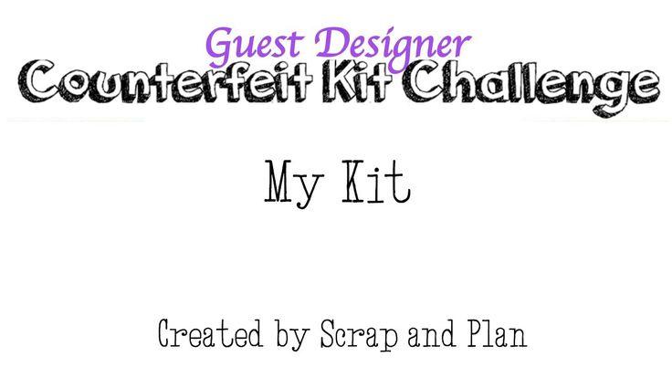 Counterfeit Kit Challenge Guest Designer: My Kit
