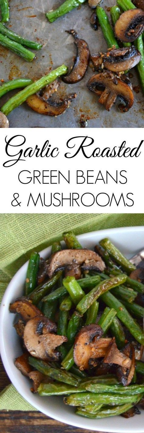 Garlic Roasted Green Beans and Mushrooms Vegetable Side Dish Recipe via Kate Moving Forward - Healthy Side Dish - Roasted Vegetables - Roasted Vegetables Oven - Roasted Vegetables Recipe - Roasted Vegetables Healthy (roasted vegetables thanksgiving)