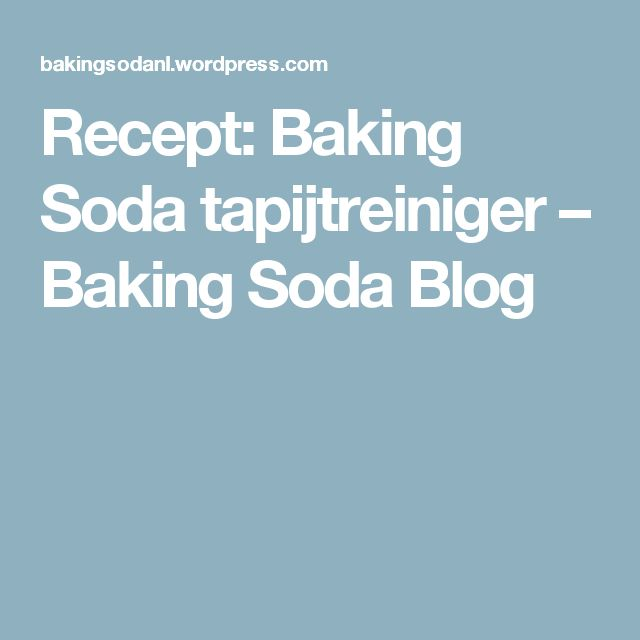 Recept: Baking Soda tapijtreiniger – Baking Soda Blog