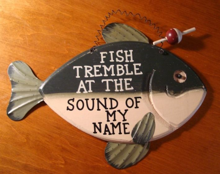 fishing cabin decor | Fish Tremble at The Sound of My Name Fishing Cabin Sign | eBay