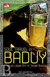 Soul Travel in Baduy | Toko Buku Online PengenBuku.NET | Eni Martini | Perjalanan ke Baduy memang ekonomis. Meski demikian, perjalanan itu tidaklah sederhana dan merupakan wisata jiwa.    Bayangkanlah duduk di beranda rumah bambu menghadap bukit dengan suara anak-anak kampung Baduy. Di depan tersaji kopi hitam dalam mangkok batok kelapa yang dinikmati bersama gula kawung atau aren khas Baduy yang legit. Rp28,800 / Rp24,480 (15% Off)