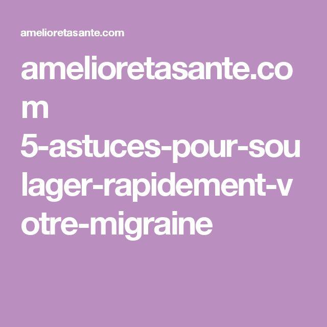 amelioretasante.com 5-astuces-pour-soulager-rapidement-votre-migraine