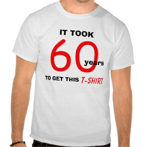 60th Birthday Gift Ideas For Men T Shirt