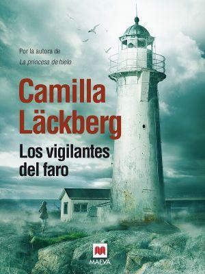 Los vigilantes del faro / Camilla Läckberg. Maeva, 2013