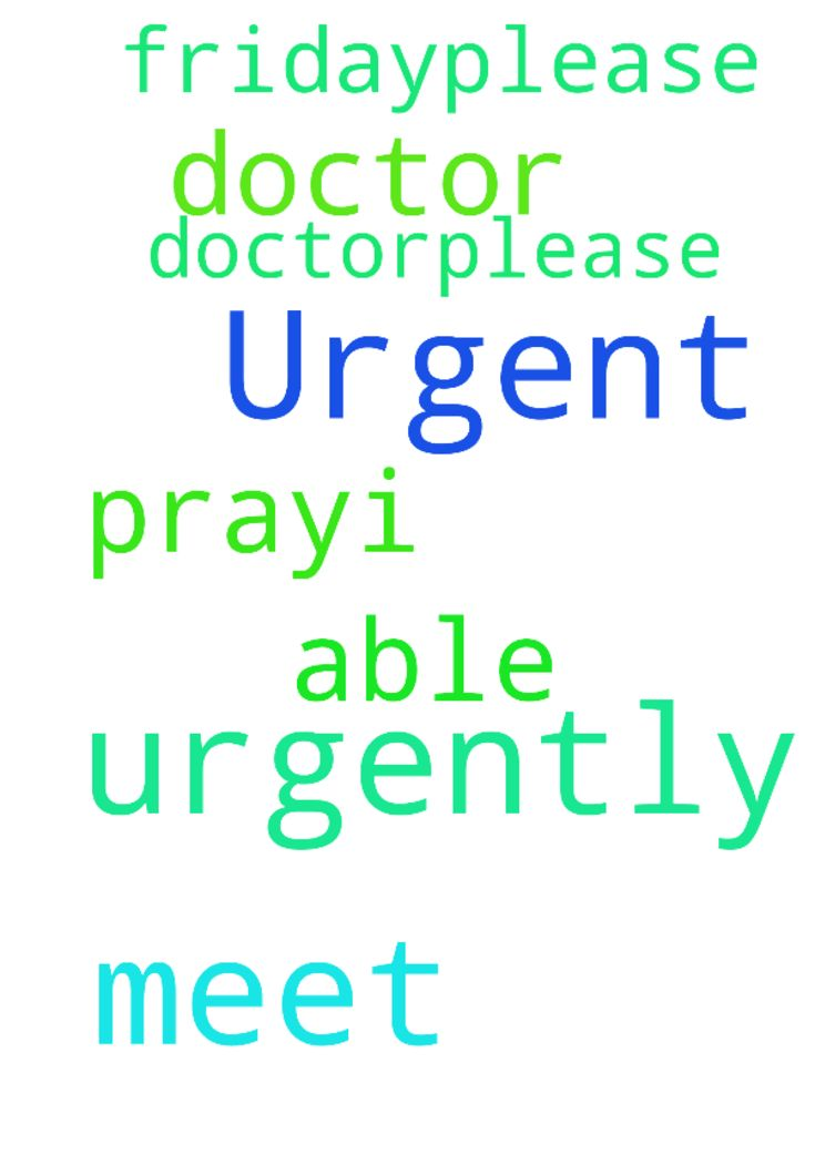 Urgent prayers request please pray...I urgently need - Urgent prayers request please pray...I urgently need to meet a doctor...Please pray the doctor able to meet me on Friday....please pray for my Posted at: https://prayerrequest.com/t/Bw8 #pray #prayer #request #prayerrequest