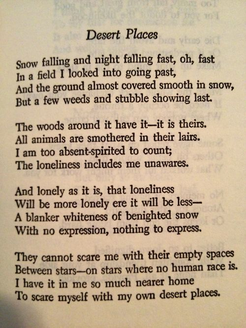 the idea of nature in desert places a poem by robert frost The snow takes away the beautiful kaleidoscope of colors that nature has and the desert robert frost's 1934 poem, desert places idea of lonliness this poem.