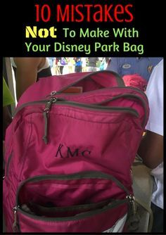 Here are the 10 Mistakes Not To Make With Your Disney Park Bag: