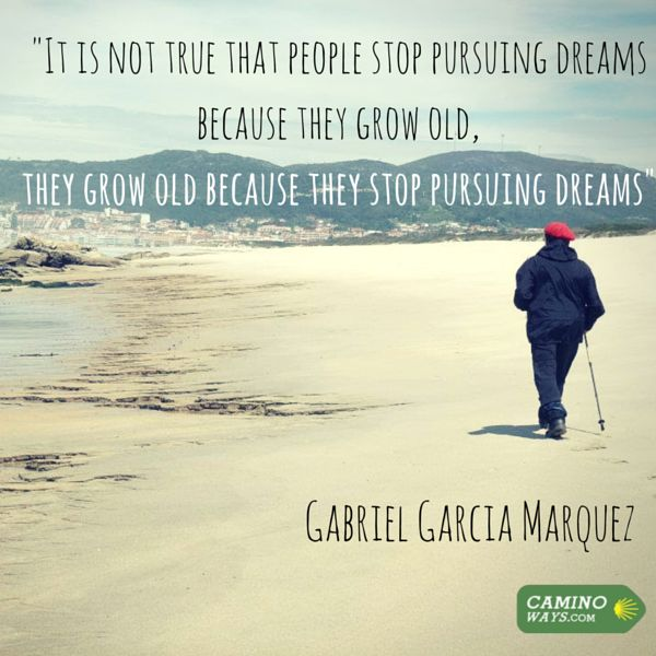 """""""It is not true that people stop pursuing dreams because they grow old, they grow old because they stop pursuing dreams"""" - Gabriel Garcia Marquez #MotivationMonday"""