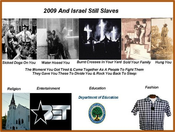 NEGROES IN AMERICA SLAVERY TODAY - NEGROES, LATINOS, AND NATIVE AMERICAN INDIANS ARE THE REAL HEBREW ISRAELITES BY HERITAGE AND BLOODLINES!!!!!!!!!!!!