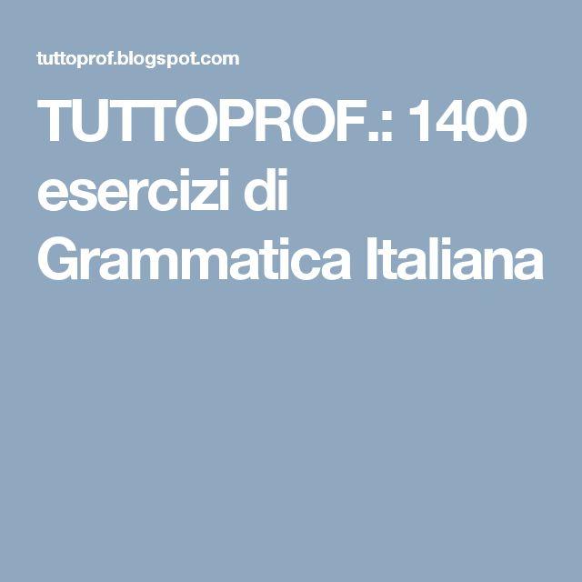 TUTTOPROF.: 1400 esercizi di Grammatica Italiana