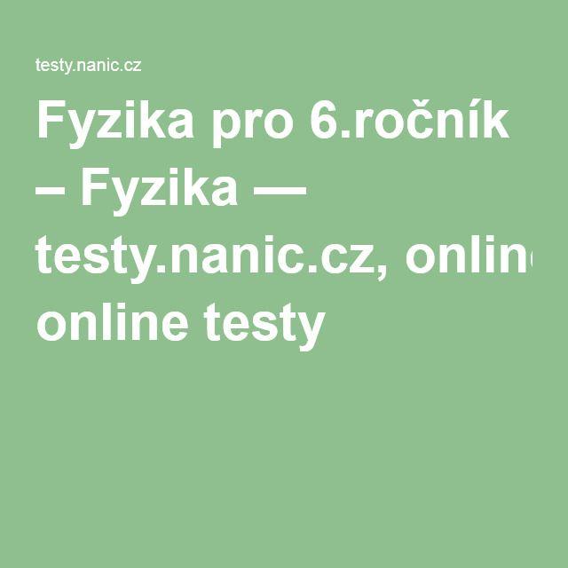 Fyzika pro 6.ročník – Fyzika — testy.nanic.cz, online testy