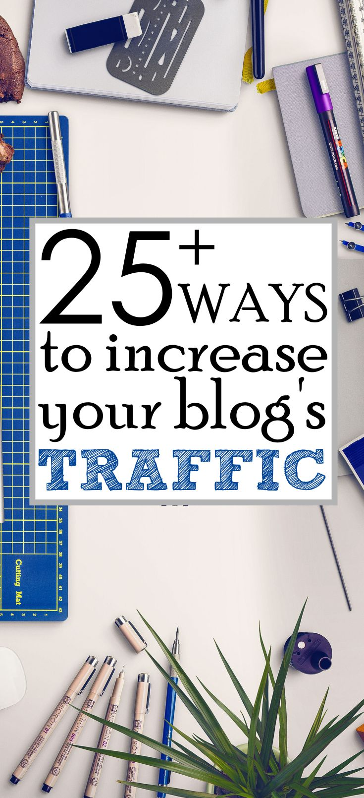 25 Smart Strategies To Increase Your Blog Traffic