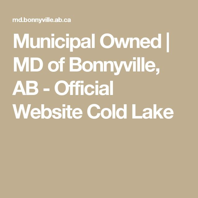 Municipal Owned | MD of Bonnyville, AB - Official Website Cold Lake