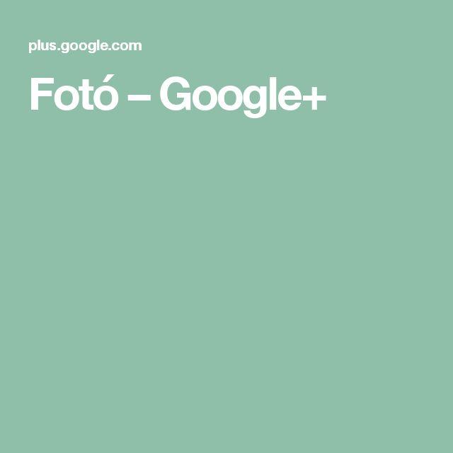 Fotó – Google+