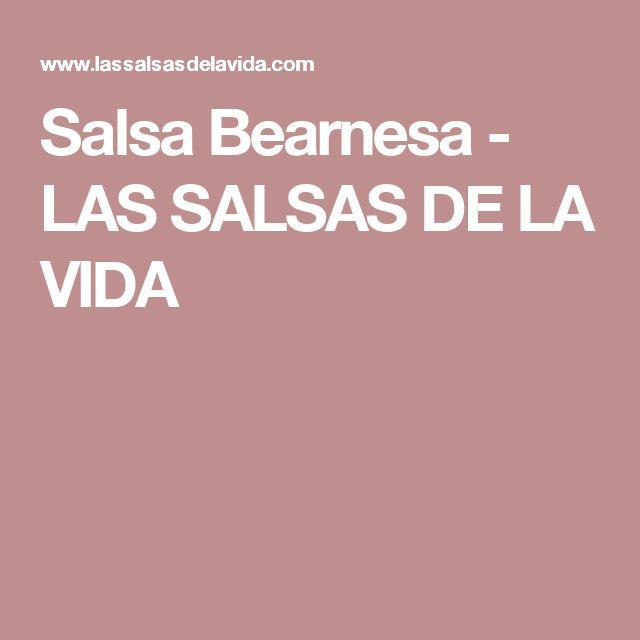 Salsa Bearnesa         -          LAS SALSAS DE LA VIDA