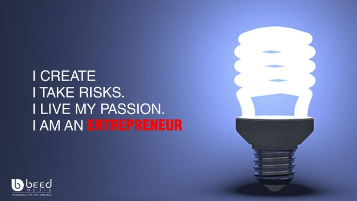 I CREATE  I TAKE RISKS. I LIVE MY PASSION. I AM AN #ENTREPRENEUR