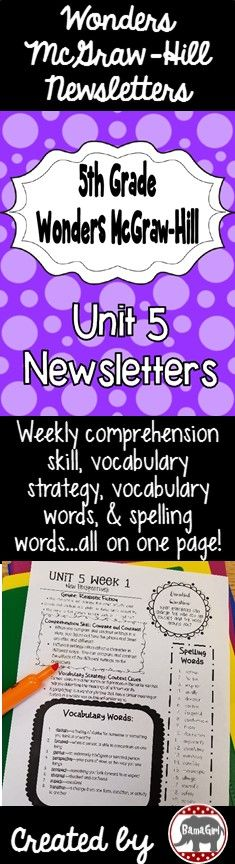 These newsletters/study guides are based on the 5th grade Wonders McGraw-Hill reading series. This is a weekly newsletter to send home with your students or add to their interactive reading notebooks. Each week's newsletter is one page and includes the following:  -Weekly Concept -Essential Question -Vocabulary words defined -Spelling words (separate newsletters are included for the approaching, on level, and beyond level words) -Genre -Comprehension Skill #bamagirltpt