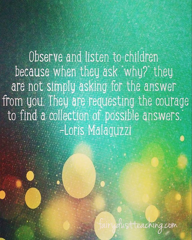 Such a beautiful and inspirational quote from Loris Malaguzzi, the founder of the Reggio Emilia approach.  Children are so capable and very powerful when their interests and questions are valued. Comment with your favorite inspirational quote.