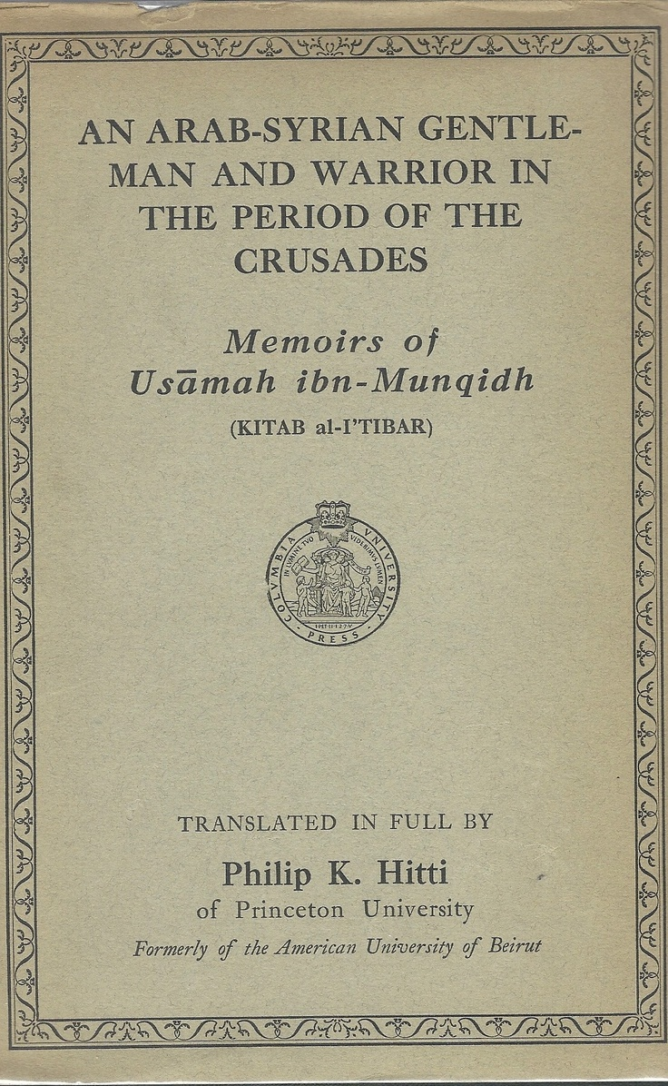 Arab-American Philip K. Hitti translated this 12th century memoir in 1929.  My collectible copy -- but newer editions at www.amazon.com