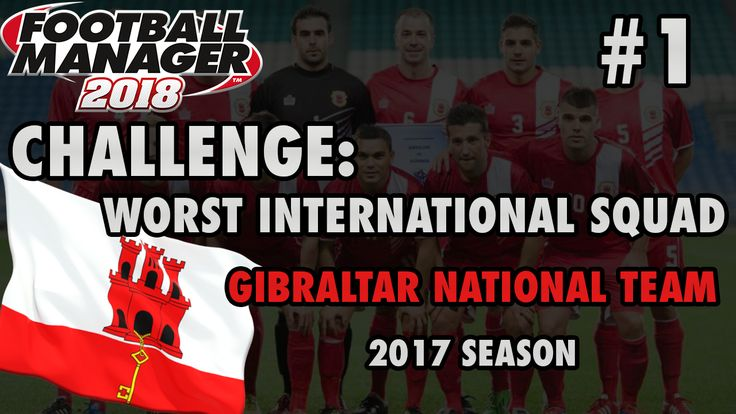 This Football Manager 2018 challenge is to improve the worst international squad in the world, hoping to get the country into the top 100 in FIFA's World Rankings list. #FM18 #footballmanager #gibraltar #fifa #WorldCupQual