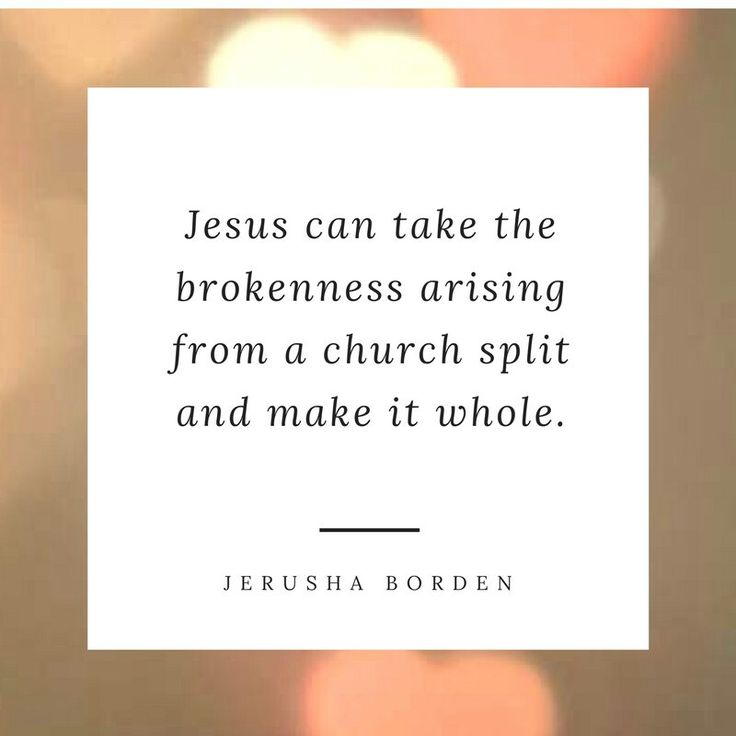 Church, hurting, church splits, brokenness, encouragement for Christians