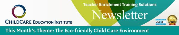 The Eco-friendly Child Care Environment Newsletter