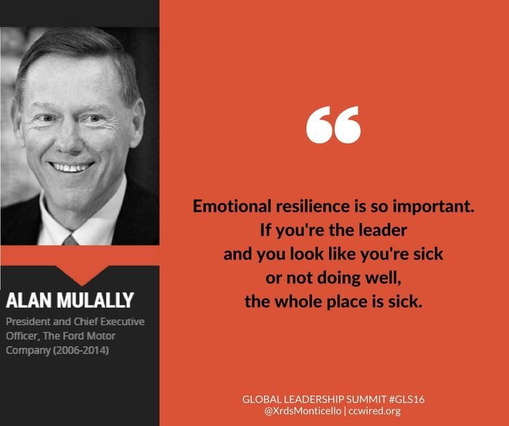"""Emotional resilience is so important. If you're the leader and you look like you're sick or not doing well, the whole place is sick."" -- Alan Mulally #GLS16  Global Leadership Summit GLS16, Ford Motor Company, Crossroads Church of Monticello, leadership quotes, inspirational quotes, emotionally healthy leaders"