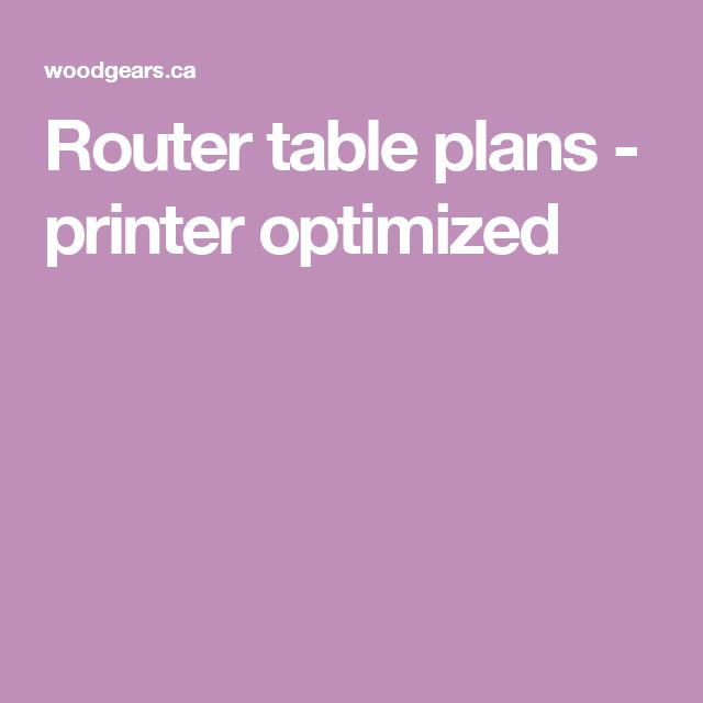 Router table plans - printer optimized