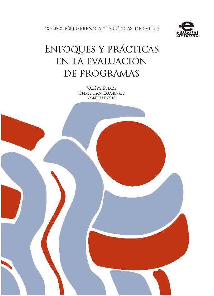 Enfoques y prácticas en la evaluación de programas | Este libro es  un manual pedagógico de referencia sobre la evaluación de programas que presenta diversos contextos socioeconómicos, lo que permitirá que lectores de distintos lugares puedan conocer realidades diferentes.