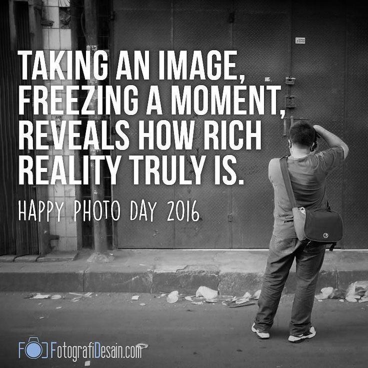 Happy Photo Day 2016!! #worldphotoday #photoquotes #quotes #inspirationalquotes #photographyquotes  #worldphotoday2016