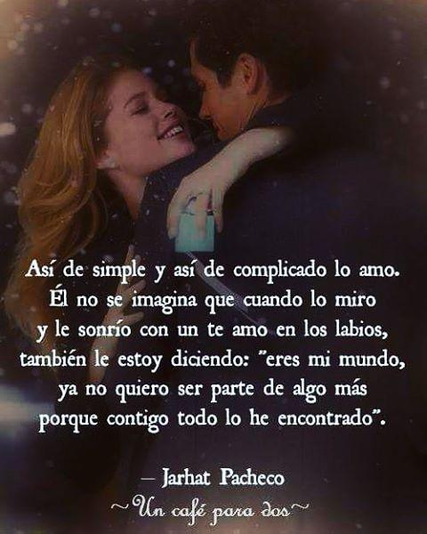 Así de simple lo amo ❤  Gracias @uncafepara2, qué bella imagen.  #JarhatPacheco #JarhatManía #poesía #letras #amor #laescrituraescultura