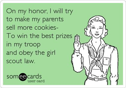 Girl Scout humor...: Parents Sell, Humor Lol, Girl Scouts, Humor Thi, Humor Hahahaha, Scouts Cookies, Humor So True, Scouts Humor, Girls Scouts