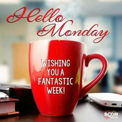 Hello Monday Wishing You A Fantastic Week monday good morning monday quotes good morning quotes happy monday monday blessings monday quote happy monday quotes good morning monday monday motivation inspirational monday quotes