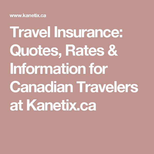 Travel Insurance Quotes Rates Information For Canadian ...