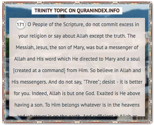 Browse Trinity Quran Topic on https://quranindex.info/search/trinity #Quran #Islam [4:171]