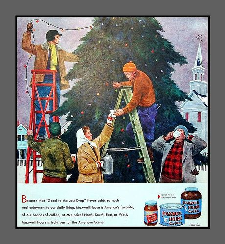 1947 vintage Christmas ad for Maxwell House coffee, courtesy of Cornelia Cotton, via Flickr.